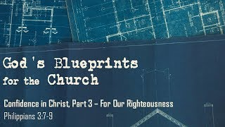 Confidence in Christ, Part 3- For Our Righteousness