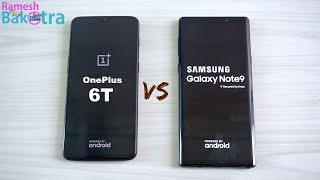 OnePlus 6T vs Samsung Galaxy Note 9 SpeedTest and Camera Comparison