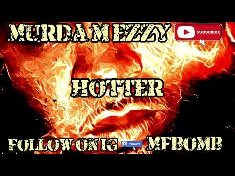 Murda M Ezzy x Hotter