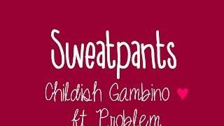 Childish Gambino - Sweatpants ft. Problem (Lyrics)