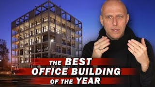 THE BEST OFFICE BUILDING OF THE YEAR - BEST NEW ARCHITECTURE 2019
