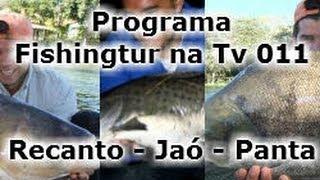 Jaó, Pantanosso e Recanto - Programa Fishingtur na TV 011