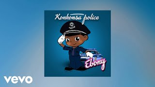 Ebony - Konkonsa Police (AUDIO)