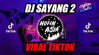 Sayang 2 DJ Remix Full Bass Terbaru 2019