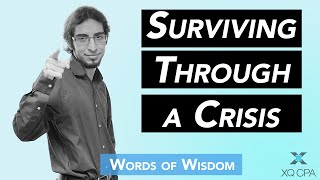 Surviving Through a Crisis: Words of Wisdom