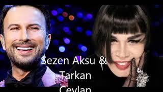 Tarkan & Sezen Aksu (CEYLAN) 2018 YEPYENİ