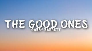 Gabby Barrett   The Good Ones (Lyrics)