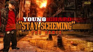 Young Chapo - Stay Scheming (2012 The Remix)