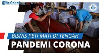 Menilik Geliat Bisnis Peti Mati di Tengah Pandemi Virus Corona
