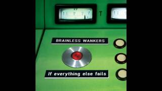 Brainless Wankers - if everything else fails (full album)