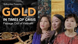 Gold in Times of Crisis Ep 1 - Passage Out of Vietnam