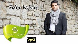 Sedat Uçan - Zalim Nefsim