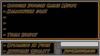 Google Doodle Game Music - Halloween 2015 - Team Select - Download this Video in MP3, M4A, WEBM, MP4, 3GP