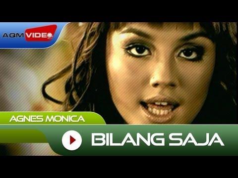 Agnes Monica - Bilang Saja   Official Video