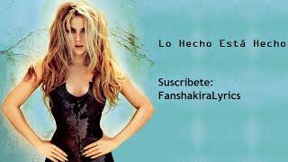 Shakira   Lo Hecho Está Hecho [Lyrics]