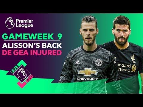 FPL FYI Gameweek 9 | Alisson To Return & De Gea Injured | Fantasy Premier League