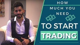 How Much Money Do I Need To Start Trading?!
