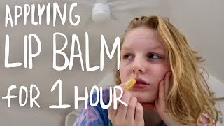 Putting On Lip Balm For An Hour Straight.