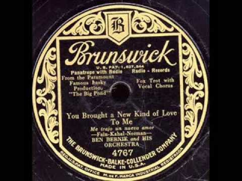 You Brought A New Kind Of Love To Me- Ben Bernie Orchestra