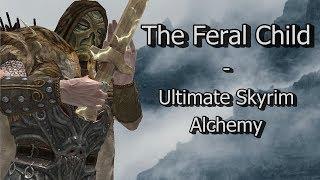 THE FERAL CHILD - Master Alchemist Skyrim Modded Build