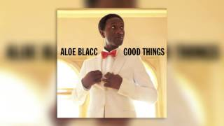 01 I Need A Dollar - Good Things - Aloe Blacc - Audio
