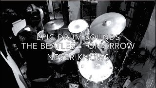 Get The Drum Sound For: TOMORROW NEVER KNOWS by THE BEATLES