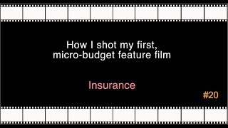 #20 - Insurance -- (How I shot my first micro-budget feature film)
