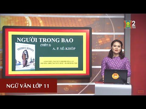 MÔN NGỮ VĂN - LỚP 11 | TÁC PHẨM: NGƯỜI TRONG BAO (TIẾT 2) | 16H30 NGÀY 06.04.2020 | HANOITV