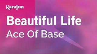 Karaoke Beautiful Life - Ace Of Base *