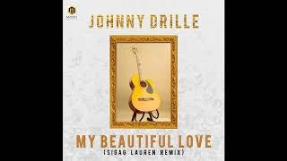 Johnny Drille   My Beautiful Love ( Sigag Lauren Remix )