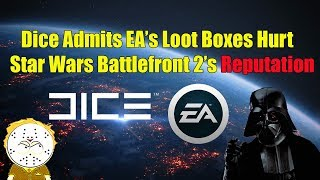 Dice Admits EA's Loot Boxes Hurt Star Wars Battlefront 2's Reputation