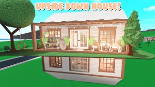 I Built An UPSIDE Down House In Bloxburg! (Roblox)