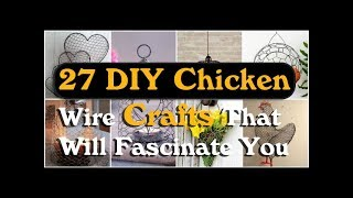 27 DIY Chicken Wire Crafts That Will Fascinate You