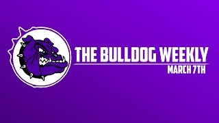 The Bulldog Weekly | March 7th, 2019