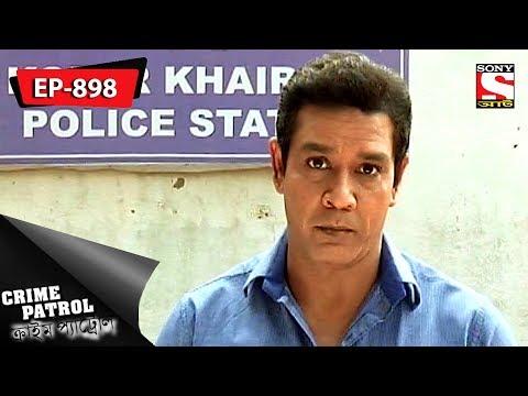 Crime Patrol - ক্রাইম প্যাট্রোল - Bengali - Ep 898 - 30th June, 2018