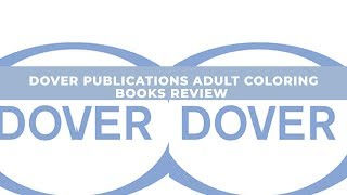 Dover Publications Adult Coloring Books Review