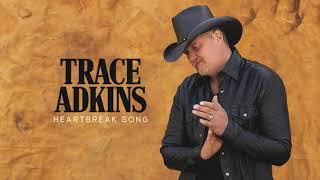Trace Adkins Heartbreak Song
