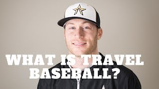 What is Travel Baseball?