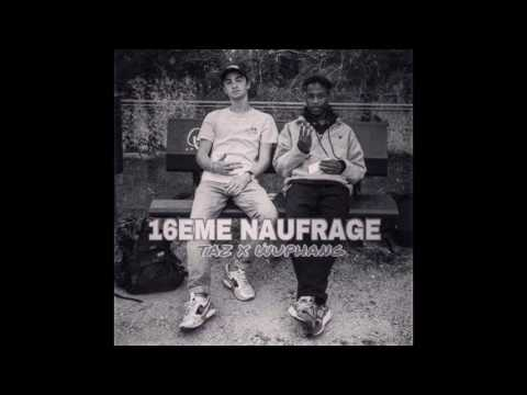 TAZ Feat WUPHANG - 16EME NAUFRAGE