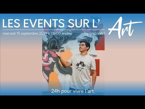[LES EVENTS DE L'ART] - WeLocArt - 24h pour vivre l'art