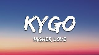 Kygo, Whitney Houston   Higher Love (Lyrics)