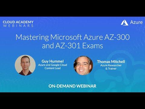 Mastering The Microsoft Azure AZ-300 and AZ-301 Exams - Webinar ...
