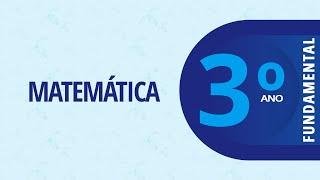 3° Ano EF I – Matemática: Desenvolvendo estratégias: Adição e subtração – 11/08/2020