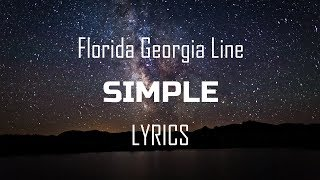 Florida Georgia Line   Simple (Lyrics  Lyric Video)