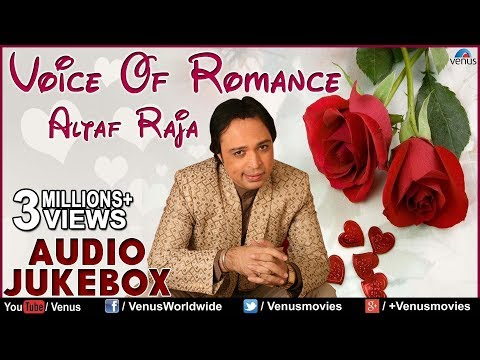 Voice Of Romance : Altaf Raja II Best Romantic Songs - Audio Jukebox Mp3