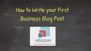 How to Write your First Business Blog