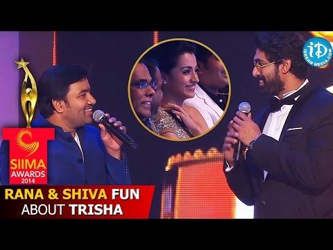 Rana Daggubati and Shiva Fun about Trisha | SIIMA 2014
