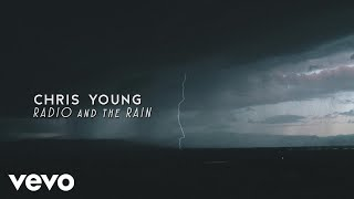 Chris Young - Radio and the Rain (Lyric Video)
