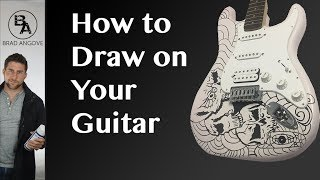 How To Draw On Your Guitar Properly