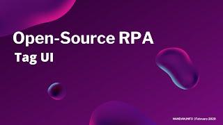 Open source RPA -Tag UI Webinar